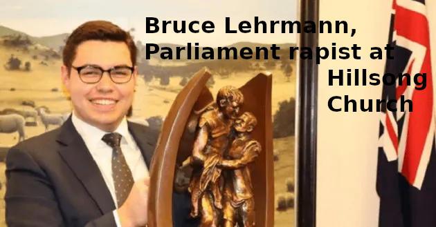 Bruce Lehrmann, Hillsong Church, Parliament Rapist
